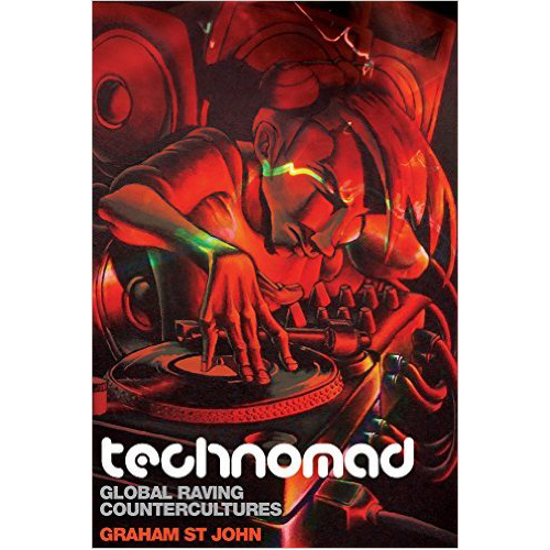 Technomad: Global Raving Countercultures (Studies in Popular Music)