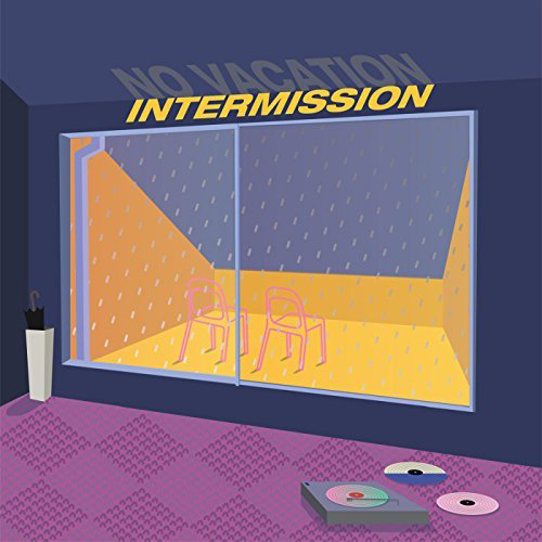 "NO VACATION ""Intermission"""