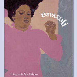 BROCCOLI: A Magazine for Cannabis Lovers