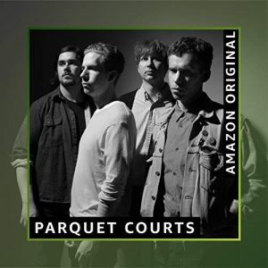 PARQUET COURTS We R In Control (Amazon Original)