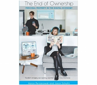 The End of Ownership: Personal Property in the Digital Economy (The Information Society Series)